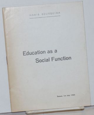 Education as a social function. Speech at Sousse on the occasion of the close of the academic...