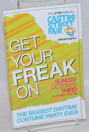 Castro Street Fair: 37th annual [program] Get your Freak on! Oct. 3, 2010