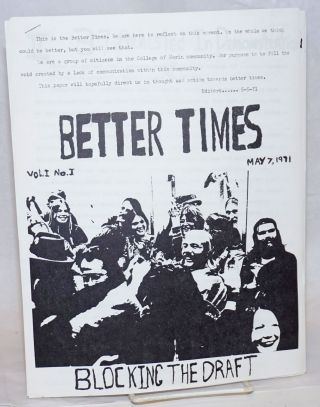Better Times. Vol. 1, no. 1 (May 7, 1971