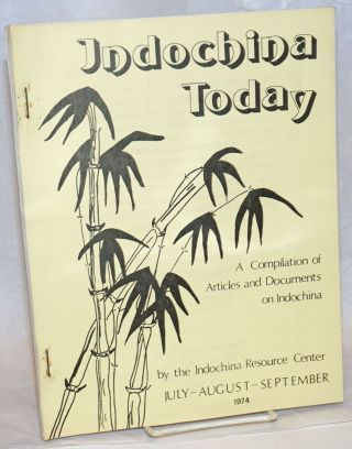 Indochina Today; A Compilation of Articles and Documents on Indochina. July-August-September 1974