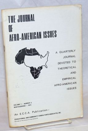 The journal of Afro-American issues; a quarterly journal devoted to theoretical and empirical...