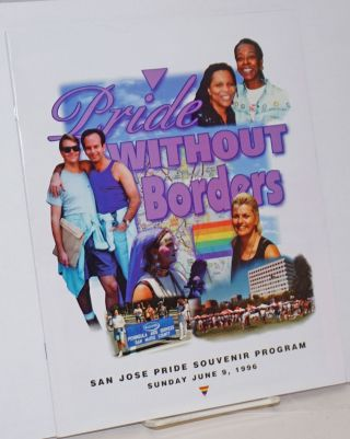 Pride Without Borders: San Jose Pride Souvenir Program; Sunday June 9, 1996