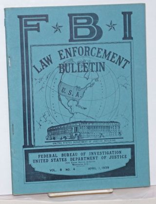 FBI law enforcement bulletin. Vol. 8 no. 4 (April 1, 1939