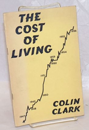 The Cost of Living. Colin Clark