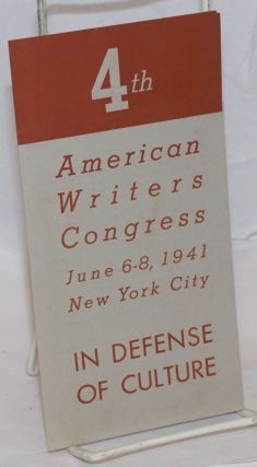 In defense of culture, 4th American Writers Congress, June 6-8, 1941, New York City. League of...