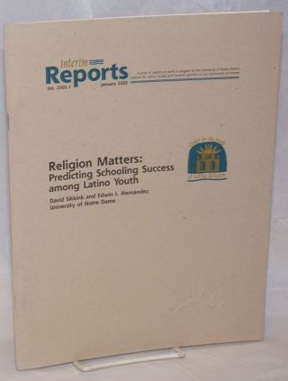 Religion Matters: predicting schooling success among Latino youth. David Sikkink, Edwin I. hernandez