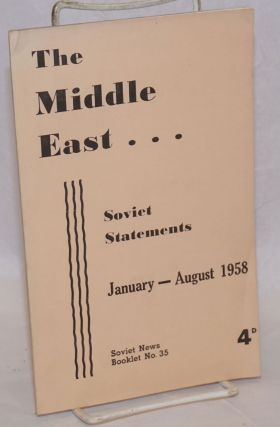 The Middle East...Soviet Statements, January-August 1958