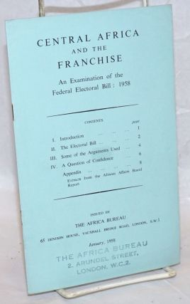Central Africa and the Franchise: An Examination of the Federal Electoral BIll: 1958
