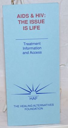AIDS & HIV: the issue is life; treatment information & access [brochure