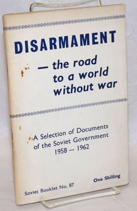 Disarmament-the road to a world without war: A Selection of Documents of the Soviet Government...