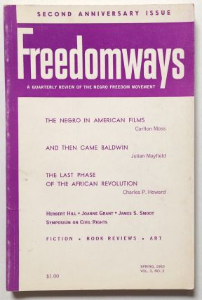 Freedomways; A Quarterly Review of the Negro Freedom Movement volume 3 no. 2 (Spring 1963)....