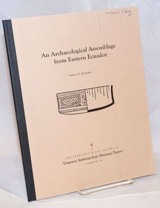 An archaeological assemblage from Eastern Ecuador. Arthur G. Rostoker