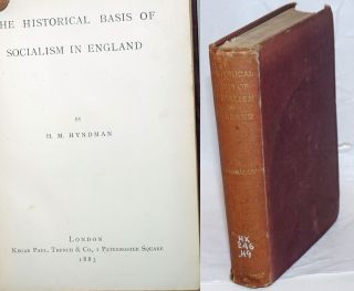 The Historical Basis of Socialism in England. H. M. Hyndman