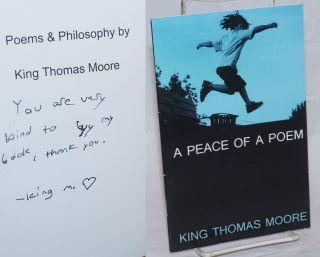 A peace of a poem: poems & philosophy. King Thomas Moore