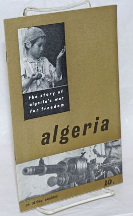 Algeria: the story of Algeria's war for freedom