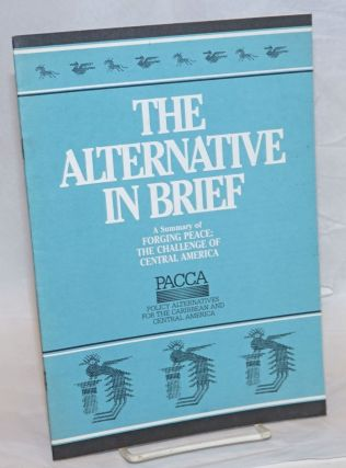The Alternative in brief: a summary of Forging Peace, the Challenge of Central America