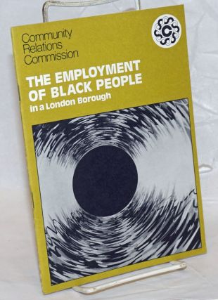 The Employment of Black People in a London Borough. David F. Kohler