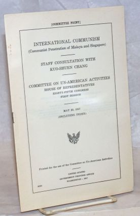 International communism (Communist penetration of Malaya and Singapore): staff consultation with...
