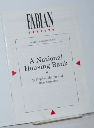 A National Housing Bank. Stephen Merrett, Ross Cranston