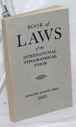 Constitution, by-laws, general laws and convention laws of The International Typographical Union...