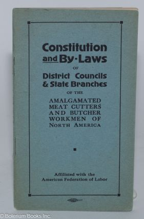 Constitution and by-laws of District Council and State branches of the Amalgamated Meat Cutters...