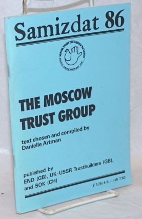 Samizdat 86: The Moscow Trust Group. Danielle Artman