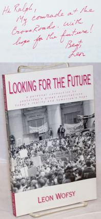 Looking for the future; a personal connection to yesterday's great expectations, today's reality,...