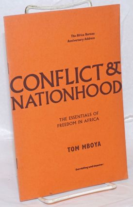 Conflict & Nationhood: The Essentials of Freedom in Africa. Tom Mboya