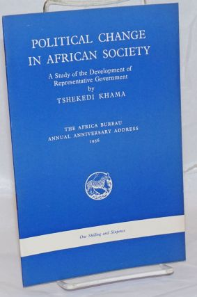 Political Change in African Society: A Study of the Development of Representative Government....