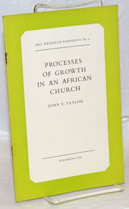 Processes of Growth in an African Church. John V. Taylor
