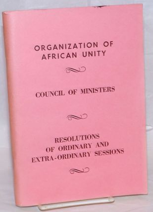 Council of Ministers. Resolutions of Ordinary and Extraordinary Sessions. Organization of African...