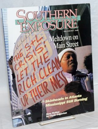 Southern exposure: A Journal of Politics and Culture: vol. 17, #1, Spring 1989; Meltdown on Main...