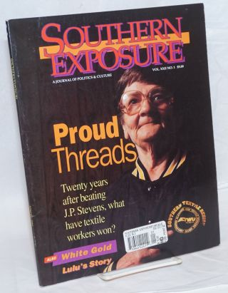 Southern exposure: A Journal of Politics and Culture vol. 22, #1, Spring 1994; Proud Threads....