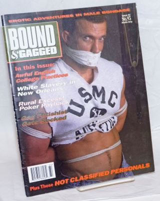 Bound and Gagged: erotic adventures in male bondage, issue no. 64, May/June, 1998. Bob Wingate,...