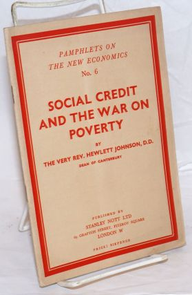 Social Credit and the war on poverty. Hewlett Johnson