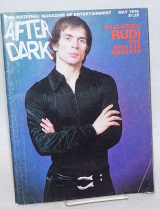 After Dark: the national magazine of entertainment vol. 9, #1, May 1976; Rudolf Nureyev. William...