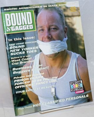 Bound and Gagged: erotic adventures in male bondage, issue no. 68, January/February, 1999. Bob...