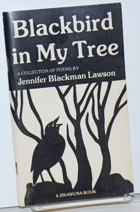 Blackbird in my tree; a collection of poems. Jennifer Blackman Lawson, Joyce Carol Thomas, Edith...