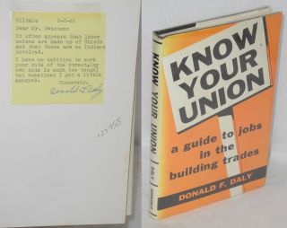 Know your union; a guide to jobs in the building trades. Donald F. Daly