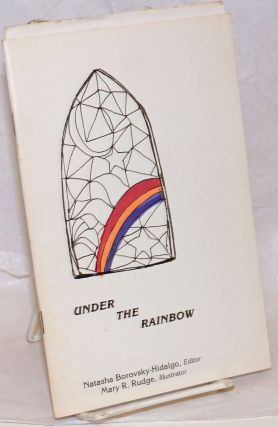 Under the rainbow: and related poems. Natasha Borovsky-Hidalgo