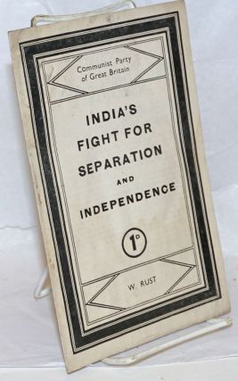 India's fight for separation and independence. William Rust