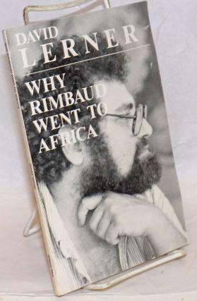 Why Rimbaud Went to Africa. David Lerner