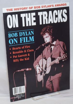 On the Tracks #14, Vol 6, No 2, The History of Bob Dylan's Awards. Bob Dylan on Film - Hearts of...