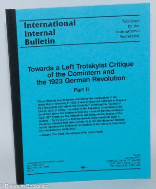 Towards a Left Trotskyist Critique of the Comintern and the 1923 German Revolution Part II....