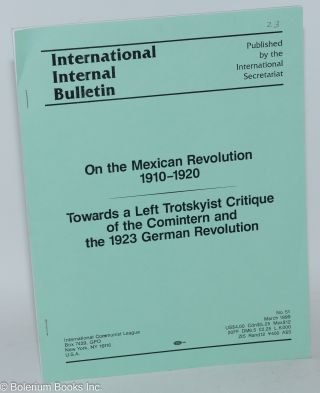 On the Mexican Revolution 1910-1920; Towards a Left Trotsykist Critique of the Comintern and the...