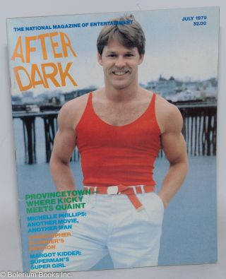 After Dark: the national magazine of entertainment vol. 12, #3, July 1979; Provincetown. William...