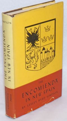 The Encomienda in New Spain; The Beginning of Spanish Mexico. Revised and Enlarged Edition....