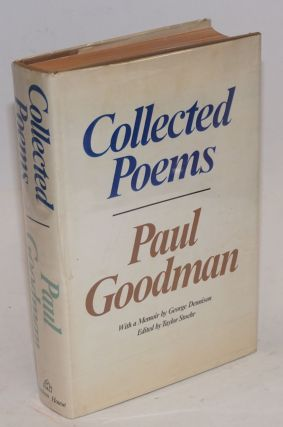 Collected Poems. Paul Goodman, Taylor Stoehr, a, George Dennison