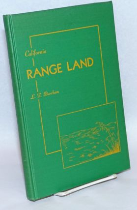California Range Land, An Historico-Ecological Study of the Range Resource of California. L. T....