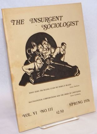 The insurgent sociologist: vol. 6, no. 2, Winter 1976